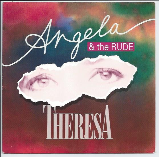 "ANGELA & THE RUDE ""Theresa"""