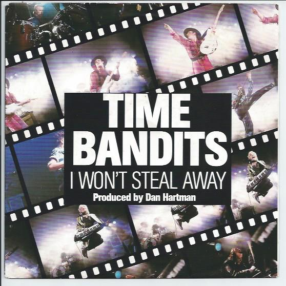 "TIME BANDITS ""I won't steal away"""