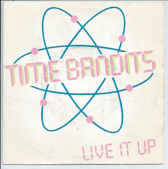 "TIME BANDITS ""Live it up"""
