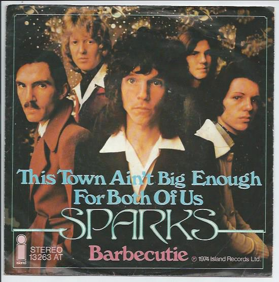 "SPARKS ""This town ain't big enough for both of us"" (d)"