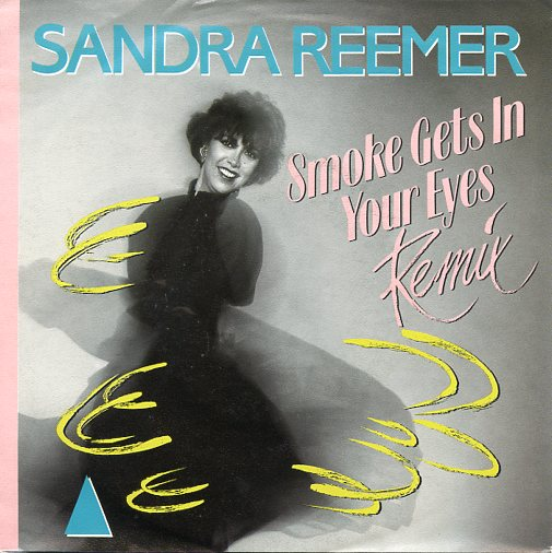 "SANDRA REEMER ""Smoke gets in your eyes"""