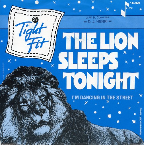 "TIGHT FIT ""The lion sleeps tonight"""
