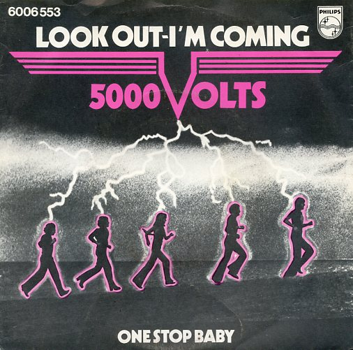 "5000 VOLTS ""Look out - I'm coming"""