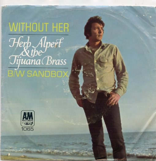 "HERB ALPERT & THE TIJUANA BRASS ""Without her"""