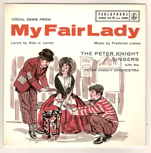 "MY FAIR LADY ""The Peter Knight Singers"" EP"