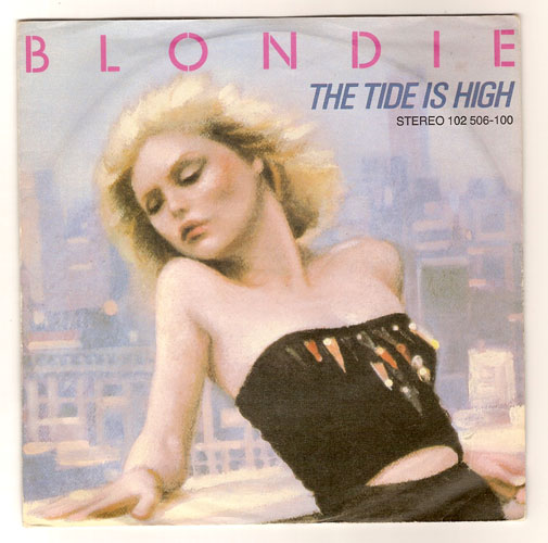"BLONDIE ""The tide is high"" (d)"