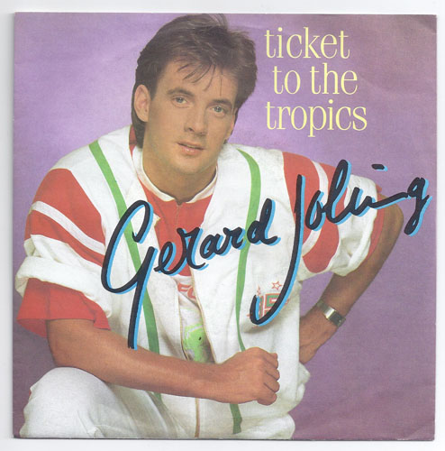 "GERARD JOLING ""Ticket to the tropics"""