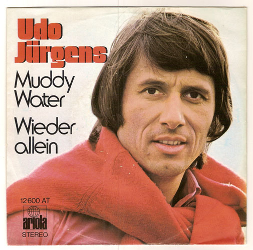 "UDO JÜRGENS ""Muddy water"""