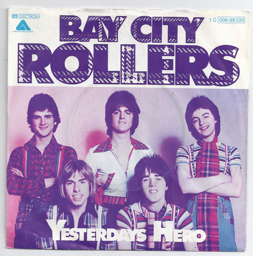 "BAY CITY ROLLERS ""Yesterdays hero"""