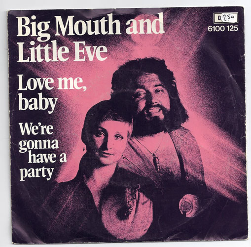 "BIG MOUTH & LITTLE EVE ""Love me, baby"""