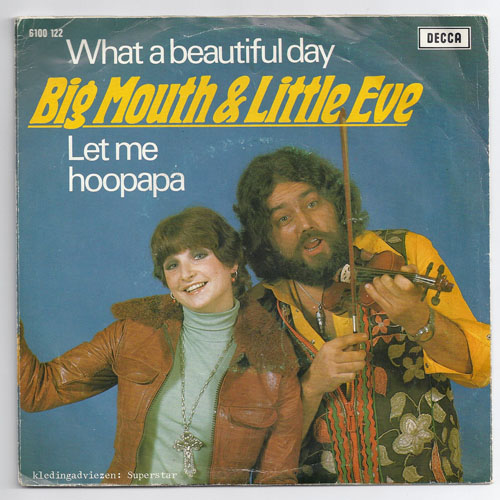 "BIG MOUTH & LITTLE EVE ""What a beautiful day"""