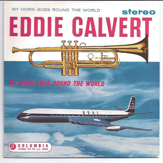 "EDDIE CALVERT ""My horn goes round the world"" EP"
