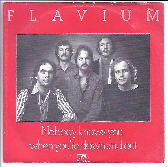 "FLAVIUM ""Nobody knows you when you're down and out"""