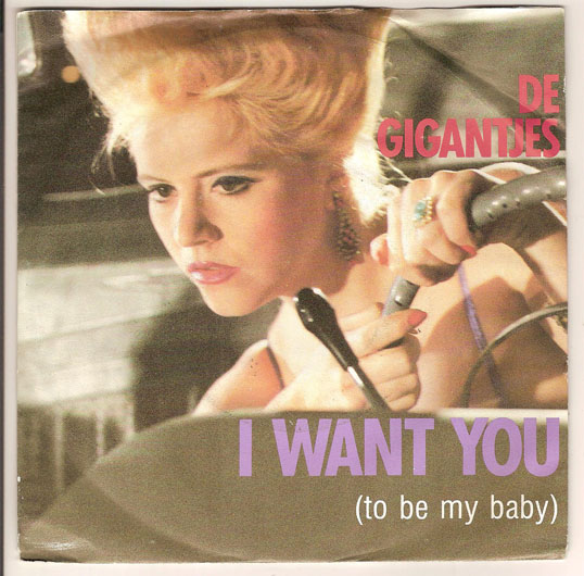 "GIGANTJES ""I want you (to be my baby)"""