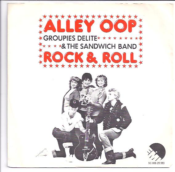 "GROUPIES DELITE & THE SANDWICH BAND ""Alley oop"""