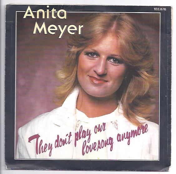 "ANITA MEYER ""They don't play our love song anymore"""