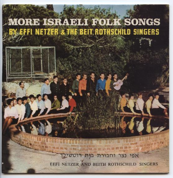 "EFFI NETZER & BEIT ROTHSCHILD SINGERS ""More Israeli Folk songs"""
