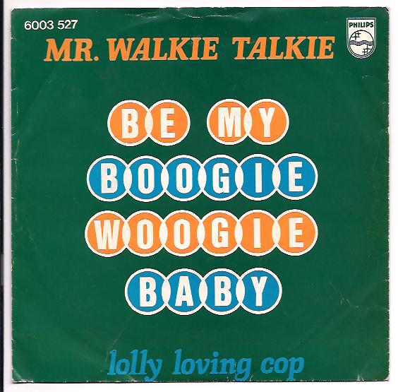 "MR.WALKIE TALKIE ""Be my Boogie-Woogie baby"""