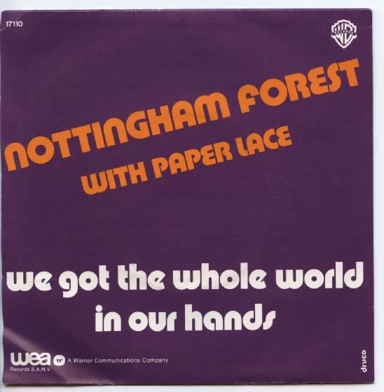 "NOTTINGHAM FOREST ""We got the whole world in our hands"""