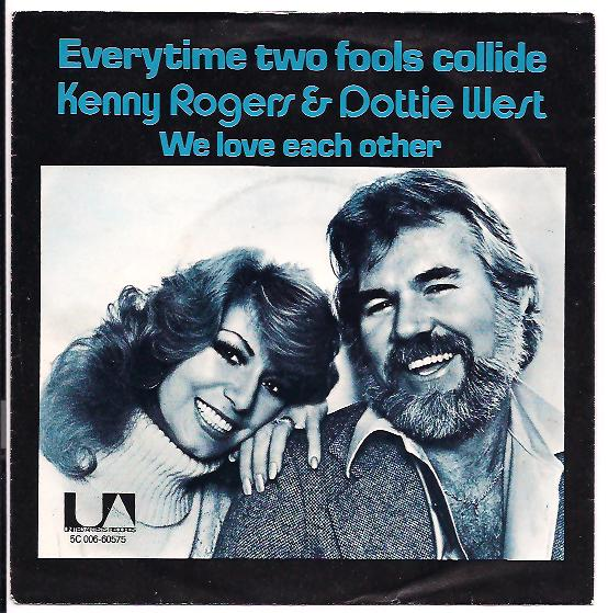 "KENNY ROGERS & DOTTIE WEST ""Everytime two fools collide"""