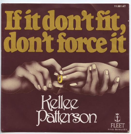 "KELLEE PATTERSON ""If it don't fit don't force it"""