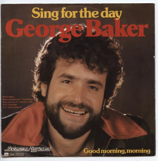 "GEORGE BAKER ""Sing for the day"""