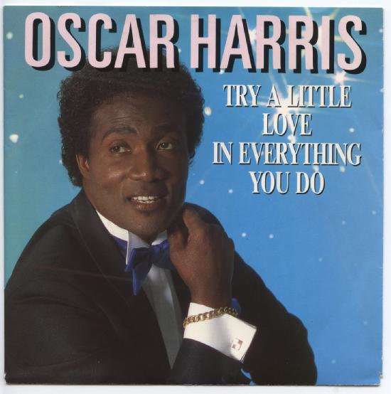 "OSCAR HARRIS ""Try a little love in everything you do"""