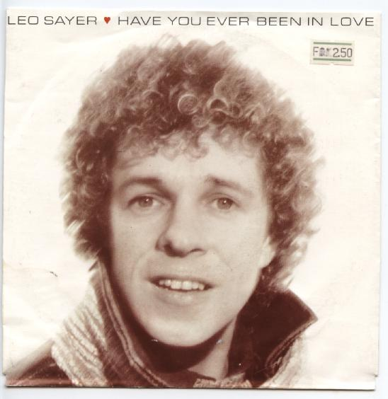 "LEO SAYER ""Have you ever been in love"""