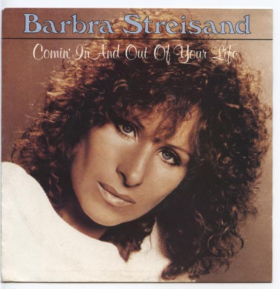 "BARBRA STREISAND ""Comin' in and out of your life"""