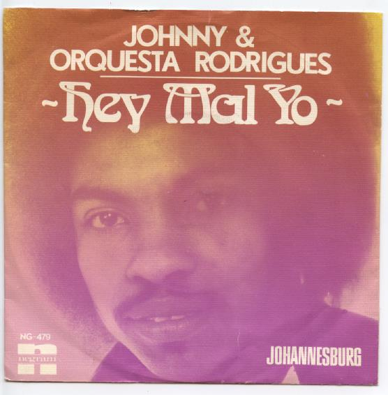 "JOHNNY & ORQUESTA RODRIGUES ""Hey mal yo"""