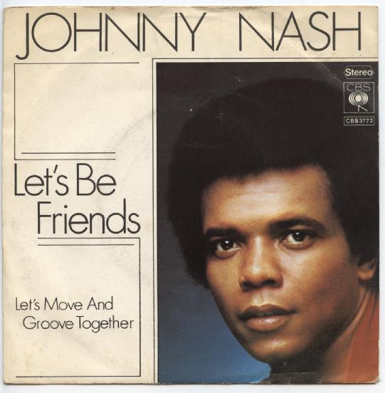 "JOHNNY NASH ""Let's be friends"""