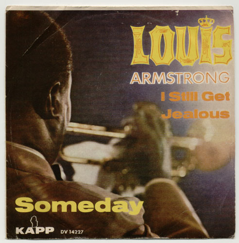 "LOUIS ARMSTRONG ""I still get jealous"""