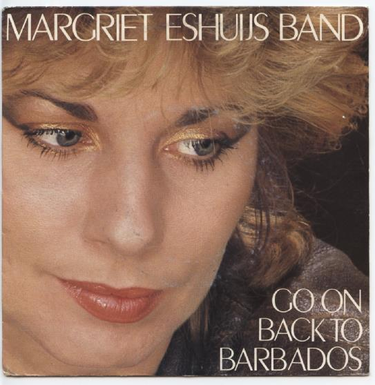 "MARGRIET ESHUIJS BAND ""Go on back to Barbados"""