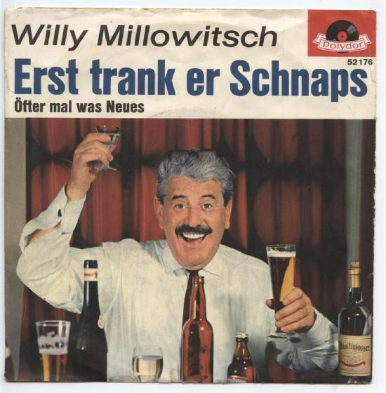 "WILLY MILLOWITSCH ""Erst trank er schnaps"""