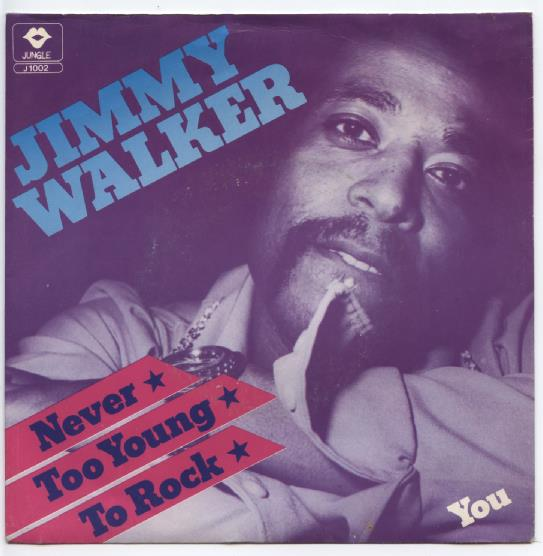 "JIMMY WALKER ""Never too young to rock"""