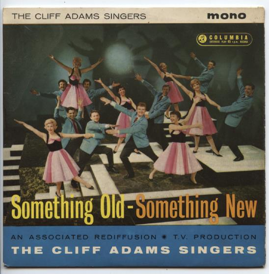 "CLIFF ADAMS SINGERS ""Something old, something new"" EP"