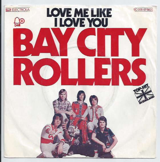 "BAY CITY ROLLERS ""Love me like i love you"""