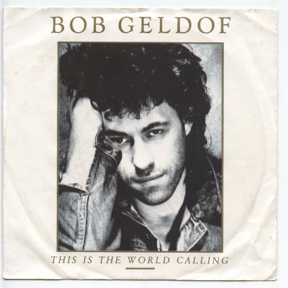 "BOB GELDOF ""This is the world calling"""