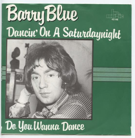 "BARRY BLUE ""Dancin' on a Saterday night"""