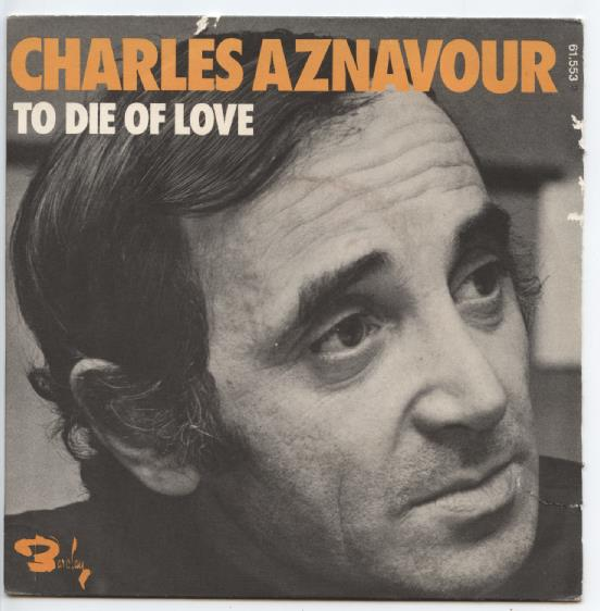 "CHARLES AZNAVOUR ""To die of love"""