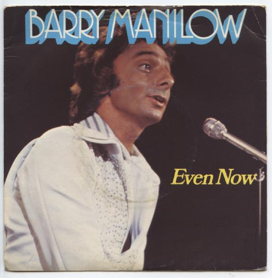 "BARRY MANILOW ""Even now"""