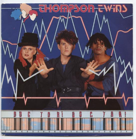 "THOMPSON TWINS ""Doctor Doctor"""
