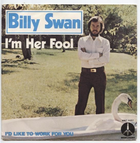 "BILLY SWAN ""I'm her fool"""
