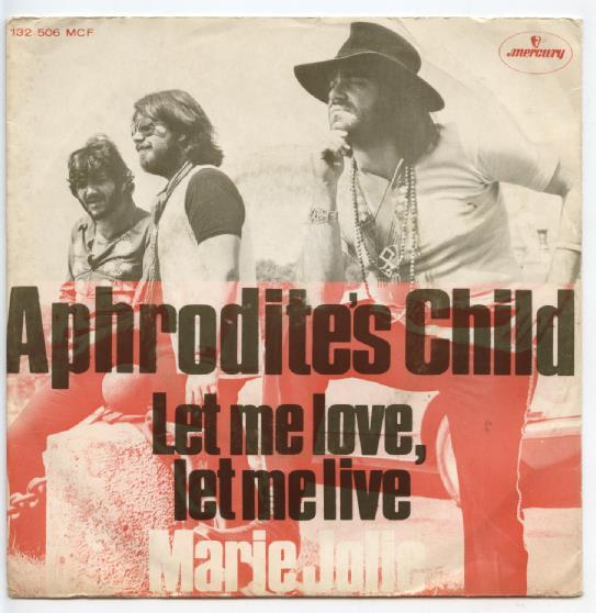 "APHRODITE'S CHILD ""Let me live, let me love"""