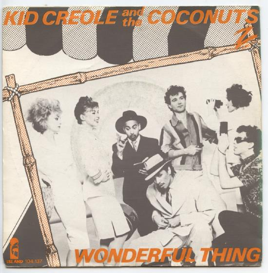 "KID CREOLE & THE COCONUTS ""I'm a wonderful thing"""