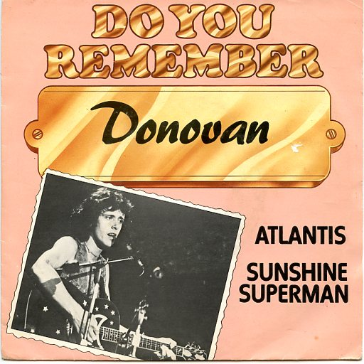 "Do you remember DONOVAN ""Atlantis"""