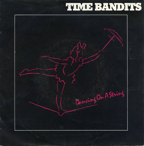 "TIME BANDITS ""Dancing on a string"""