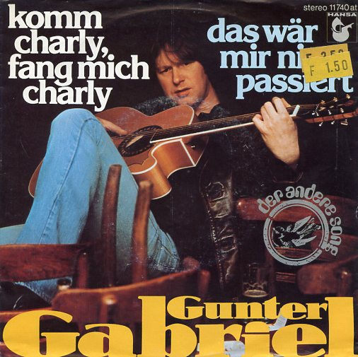 "GUNTER GABRIEL ""Komm Charly, fang mich Charly"""