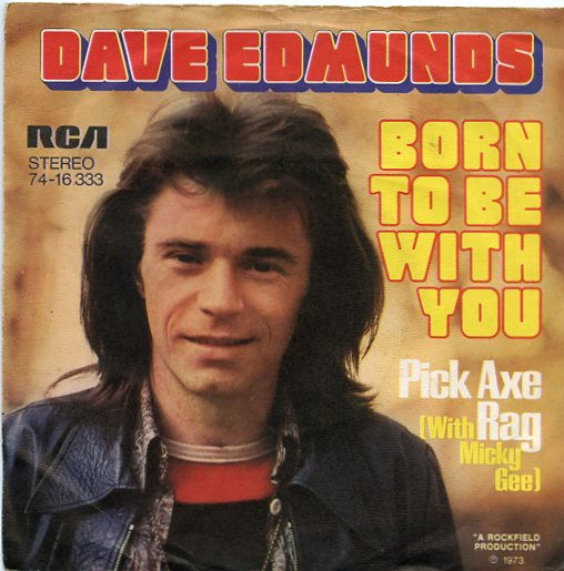 "DAVE EDMUNDS ""Born to be with you"""