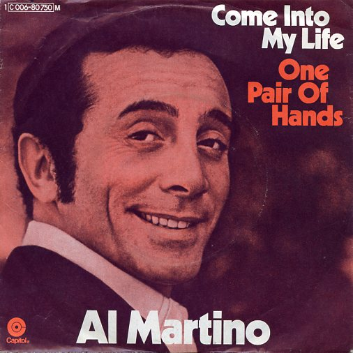 "AL MARTINO ""Come into my life"""